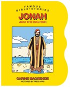 Jonah and the Big Fish (Famous Bible Stories Series)