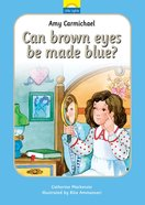 Amy Carmichael - Can Brown Eyes Be Made Blue? (Little Lights Biography Series)