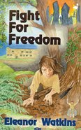 Fight For Freedom (Tales Out Of Time Series)