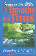 1 & 2 Timothy and Titus (Focus On The Bible Commentary Series)