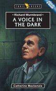 A Voice in the Dark (Richard Wurmbrand) (Trailblazers Series)