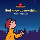 God Knows Everything (Learn About God Series)