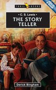 C S Lewis - the Story Teller (Trail Blazers Series)