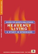Heavenly Living (Geared For Growth New Testament Series)