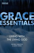 Living With the Living God (Grace Essentials Series)