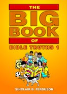 The Big Book of Bible Truths (Volume 1) (Big Books Series)