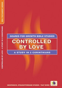 Controlled By Love (Geared For Growth Characters Series)