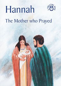 Hannah, the Mother Who Prayed (Bibletime Series)