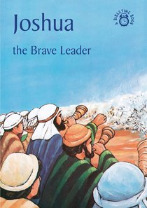 Joshua, the Brave Leader (Bibletime Series)
