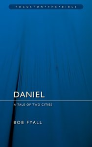 Daniel (Focus On The Bible Commentary Series)