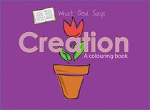 Colouring Book: What God Says: Creation (What God Says Series)