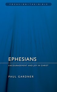 Ephesians (Focus On The Bible Commentary Series)