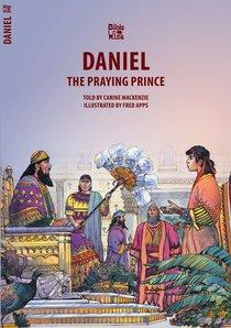 Daniel, the Praying Prince (Bible Wise Series)