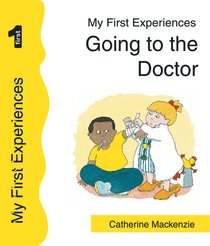 Going to the Doctor (My First Experiences Series)