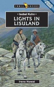 Lights in Lisuland (Isobel Kuhn) (Trailblazers Series)