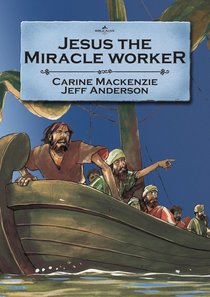 Jesus the Miracle Worker (Bible Alive Series)