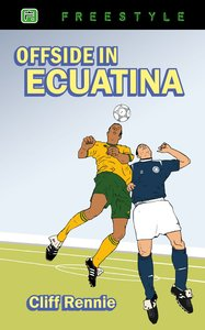 Offside in Ecuatina (Freestyle Fiction Series)