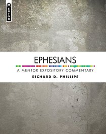 Ephesians (Mentor Expository Commentary Series)