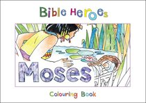 Moses (Bible Heroes Coloring Book Series)