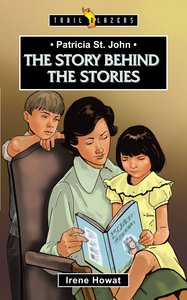 The Story Behind the Stories (Patricia St. John) (Trailblazers Series)