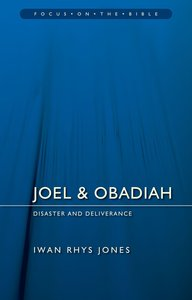 Joel & Obadiah - Diaster And Deliverance (Focus On The Bible Commentary Series)
