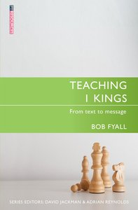 """Teaching 1 Kings (Proclamation Trusts """"Preaching The Bible"""" Series)"""
