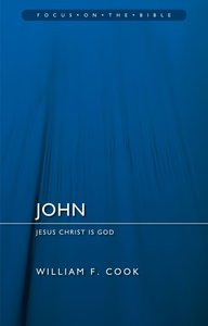 John (Focus On The Bible Commentary Series)