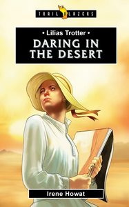 Lilias Trotter - Daring in the Desert (Trail Blazers Series)
