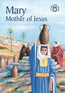 Mary, Mother of Jesus (Bibletime Series)