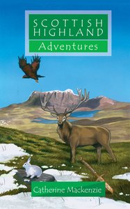 Scottish Highland Adventures (Adventures Series)
