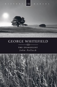 History Makers: George Whitefield (Historymakers Series)