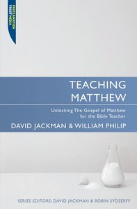 "Teaching Matthew (Proclamation Trusts ""Preaching The Bible"" Series)"