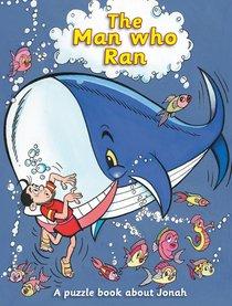 The Man Who Ran: Jonah