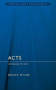 Acts (Focus On The Bible Commentary Series)