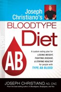 Type Ab (Joeseph Christianos Bloodtype Diet Series)
