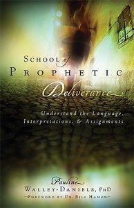 School of Prophetic Deliverance