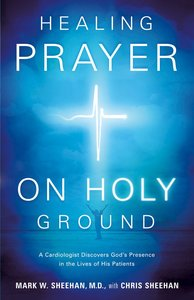 Healing Prayer on Holy Ground