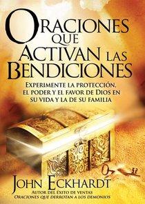 Oraciones Que Activan Las Bendiciones (Spanish) (Prayers That Activate Gods Blessing)