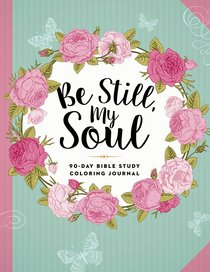Be Still, My Soul (Adult Coloring Books Series)