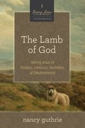 The Lamb of God (10 Pk) (#02 in Seeing Jesus In The Old Testament Series)