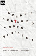 Gospel-Centered Youth Ministry