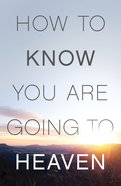 How to Know You Are Going to Heaven (Pack of 25) (ESV)