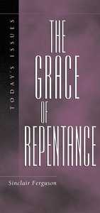 Todays Issues: The Grace of Repentance
