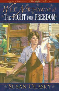 Will Northaway & the Fight For Freedom (Young American Patriots) (#02 in Young American Patriots Series)