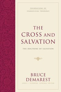 The Cross and Salvation (#1 in Foundations Of Evangelical Theology Series)