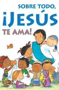 Most of All, Jesus Loves You! (Spanish, Pack Of 25)