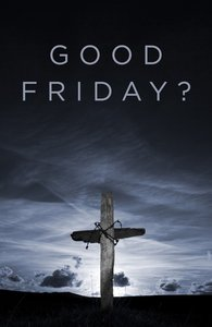 Good Friday? (Pack Of 25)