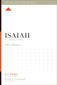 Isaiah (12 Week Study) (Knowing The Bible Series)
