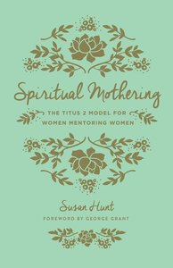 Spiritual Mothering (3rd Edition)