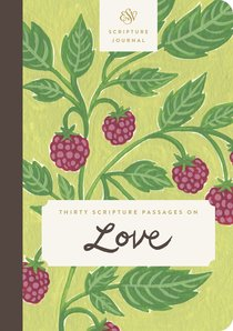 ESV Scripture Journal: Thirty Scripture Passages on Love
